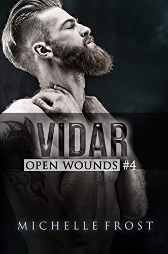 Vidar (Open Wounds Book 4)  Michelle Frost