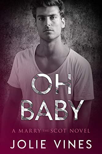 Oh Baby (a Marry the Scot novel) Jolie Vines