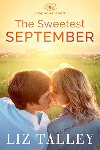 The Sweetest September (Home in Magnolia Bend Book 1)  Liz Talley