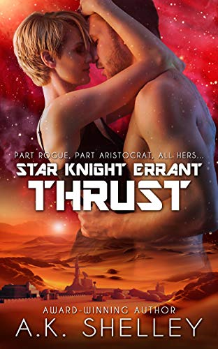 Star Knight Errant: Thrust  A.K. Shelley