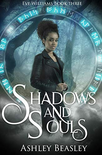 Shadows and Souls (Eve Williams Book 3)  Ashley Beasley