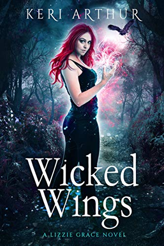 Wicked Wings (The Lizzie Grace Series Book 5)  Keri Arthur