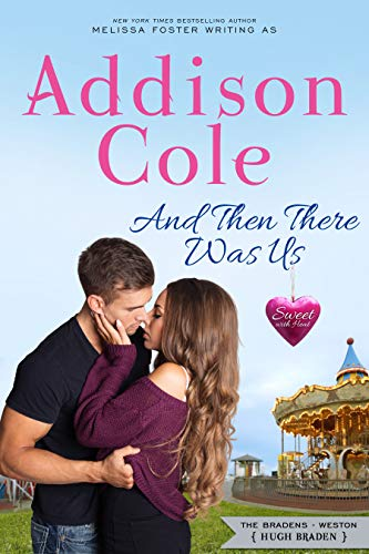 And Then There Was Us: Hugh Braden (Sweet with Heat: Weston Bradens Book 6)  Addison Cole