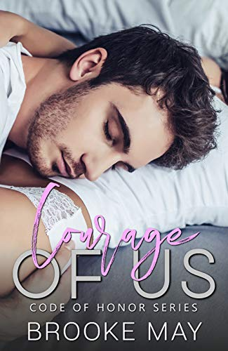 Courage of Us (Code of Honor Book 1)  Brooke May