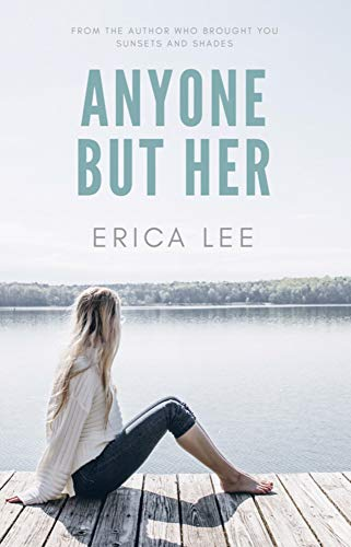 Anyone But Her  Erica Lee