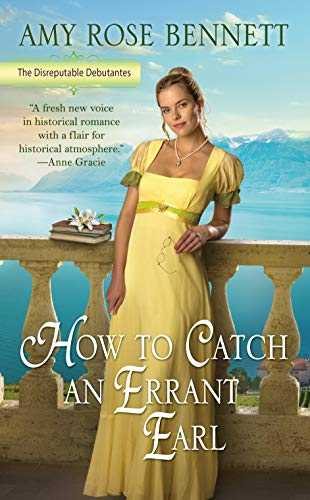 How to Catch an Errant Earl (The Disreputable Debutantes Book 2)  Amy Rose Bennett