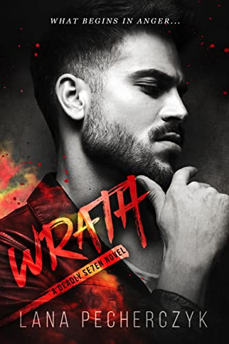 Wrath: A Superhero Romance (The Deadly Seven Book 3) Lana Pecherczyk