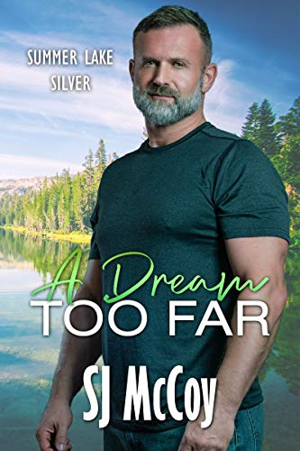 A Dream Too Far (Summer Lake Silver Book 2)  SJ McCoy