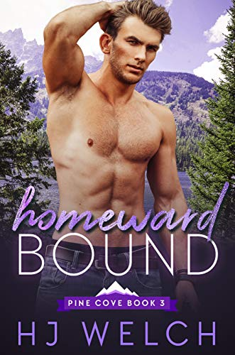 Homeward Bound (Pine Cove Book 3)  HJ Welch