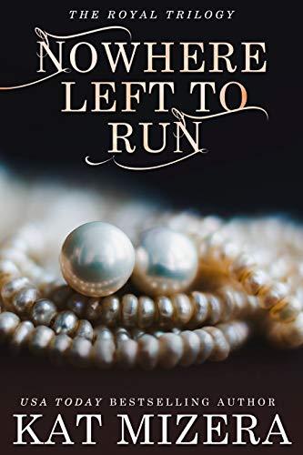 Nowhere Left to Run (The Nowhere Trilogy Book 2)  Kat Mizera