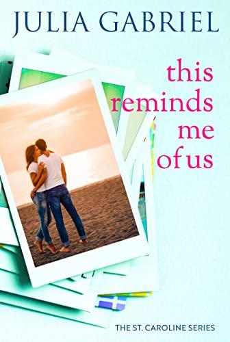 This Reminds Me of Us (St. Caroline Book 4) Julia Gabriel