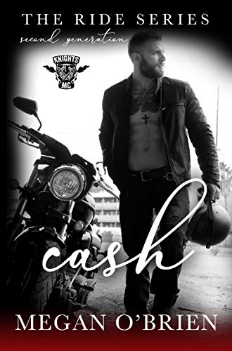 Cash (The Ride Series Second Generation Book 3)  Megan O'Brien