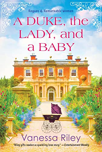 A Duke, the Lady, and a Baby (Rogues and Remarkable Women Book 1)  Vanessa Riley