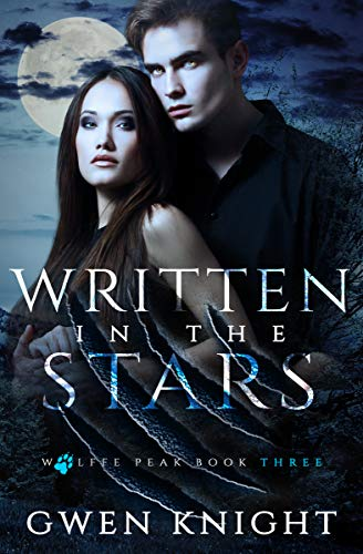 Written in the Stars (Wolffe Peak Book 3)  Gwen Knight