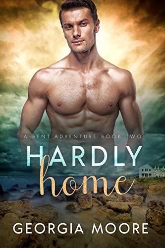 Hardly Home: A Bent Adventure Novel  Georgia Moore