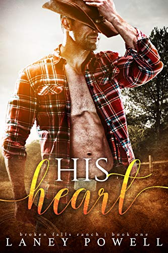 His Heart (Broken Falls Ranch Romance Book 1)  Laney Powell