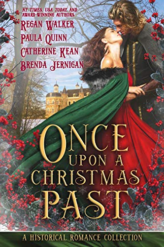 Once Upon a Christmas Past: A Historical Romance Holiday Collection  Regan Walker , Paula Quinn , et al.