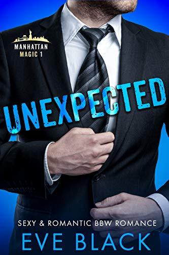 Unexpected: A Billionaire Baby Daddy Romance (Manhattan Magic Book 1)  Eve Black