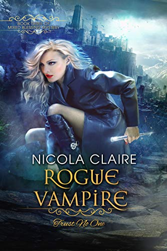 Rogue Vampire (Mixed Blessing Mystery, Book Three)  Nicola Claire