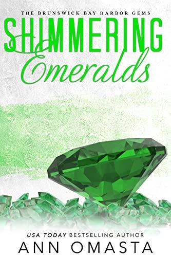 Shimmering Emeralds: An addictive small-town romance series (Brunswick Bay Harbor Gems Book 3)  Ann Omasta