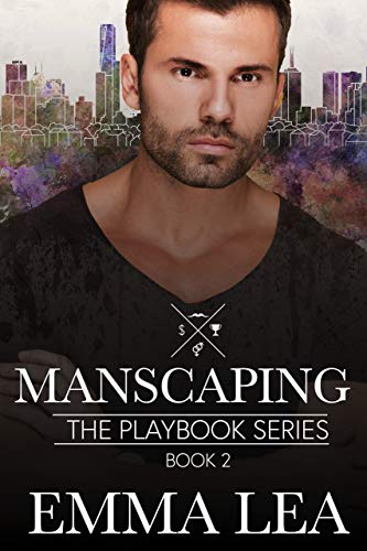 Manscaping: The Playbook Series Book 2  Emma Lea