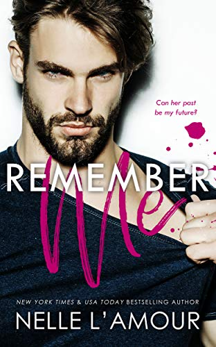 Remember Me: A Second Chance Romance  Nelle L'Amour