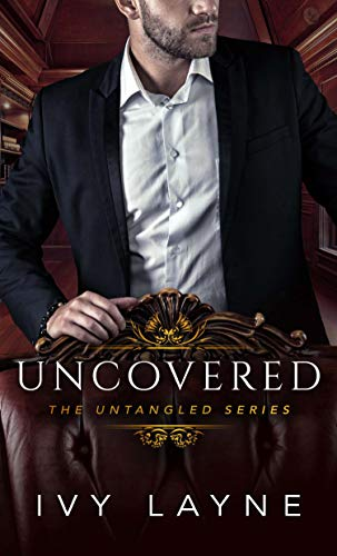 Uncovered (The Untangled Series Book 3)  Ivy Layne