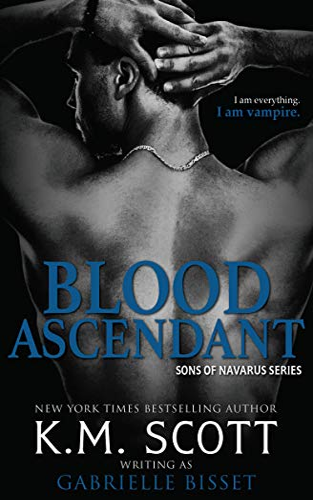 Blood Ascendant (Sons of Navarus #7)  K.M. Scott