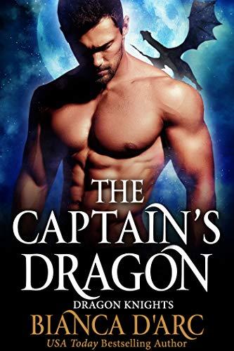 The Captain's Dragon (Dragon Knights Book 15)  Bianca D'Arc