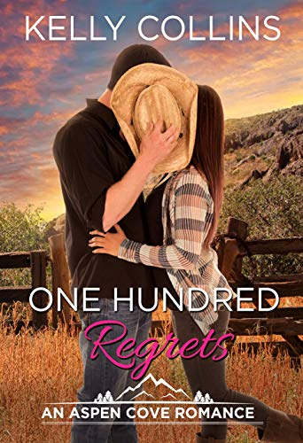 One Hundred Regrets (An Aspen Cove Romance Book 11  Kelly Collins