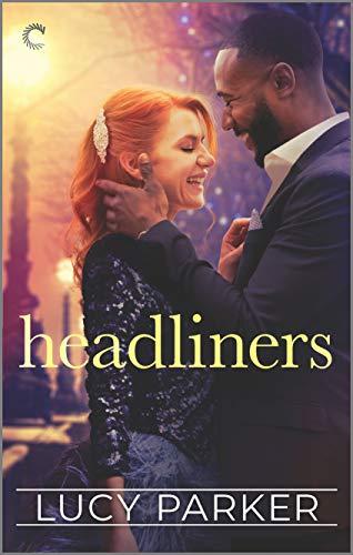 Headliners (London Celebrities Book 5)  Lucy Parker