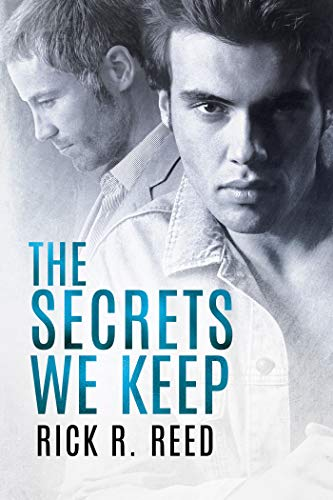 The Secrets We Keep Rick R. Reed