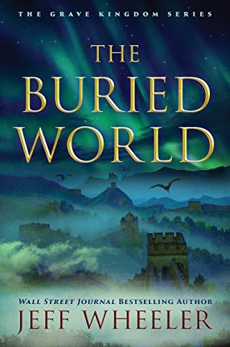 The Buried World (The Grave Kingdom Book 2)  Jeff Wheeler