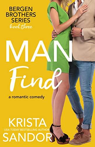 Man Find (Bergen Brothers Book 3)  Krista Sandor