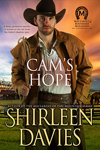 Cam's Hope (MacLarens of Boundary Mountain Historical Western Romance Book 10) Shirleen Davies