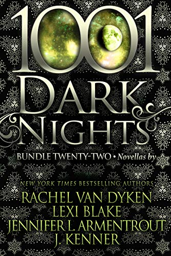 1001 Dark Nights: Bundle Twenty-Two Van Dyken, Rachel, Lexi Blake, et al.