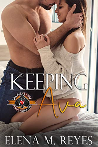 Keeping Ava (Police and Fire: Operation Alpha)  Elena M. Reyes