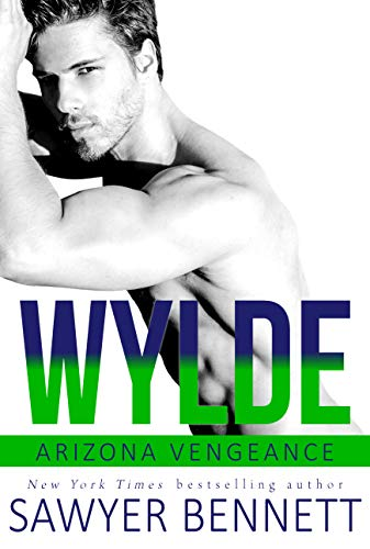 Wylde: An Arizona Vengeance Novel  Sawyer Bennett