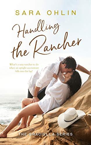 Handling the Rancher (Graciella Book 1)  Sara Ohlin