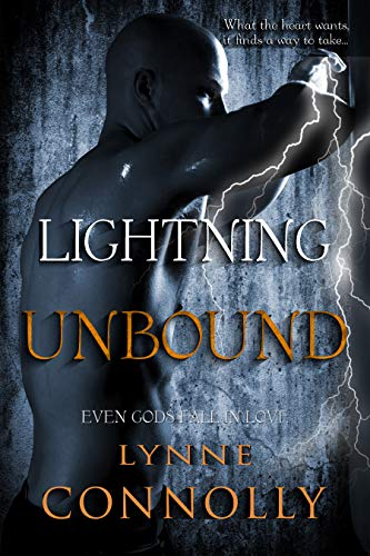 Lightning Unbound (Even Gods Fall In Love Book 1)  Lynne Connolly