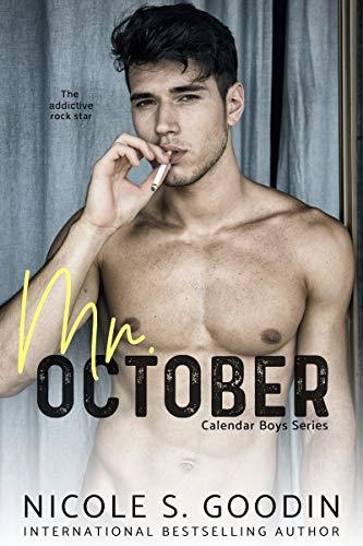 Mr. October: A Rock Star Romance (Calendar Boys Book 10)  Nicole S. Goodin
