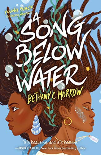 A Song Below Water: A Novel  Bethany C. Morrow
