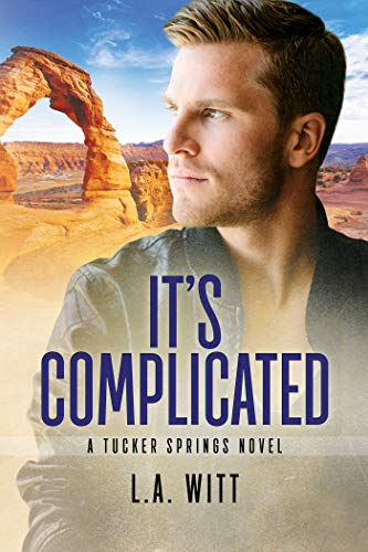 It's Complicated (Tucker Springs Book 7)  L.A. Witt