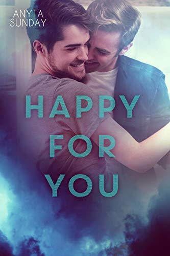 Happy For You (Love & Family Book 3)  Anyta Sunday