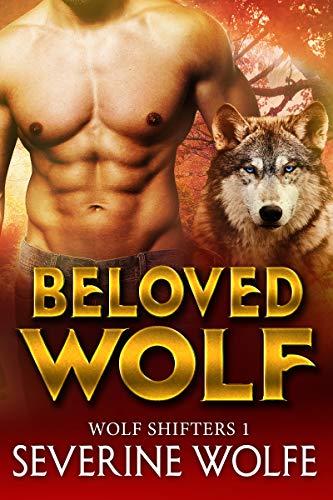 Beloved Wolf: Wolf Shifters 1 Severine Wolfe