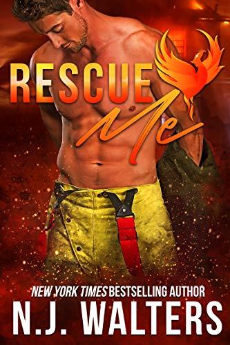 Rescue Me  N. J. Walters