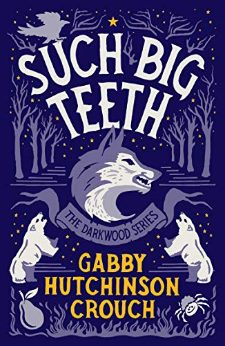 Such Big Teeth (The Darkwood Series Book 2) Gabby Hutchinson Crouch