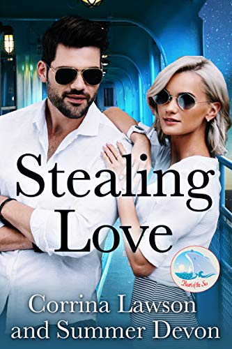Stealing Love (A Heart of the Sea Book) Corrina Lawson and Summer Devon