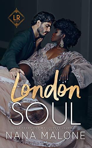 London Soul (London Royal Duet Book 2) Nana Malone