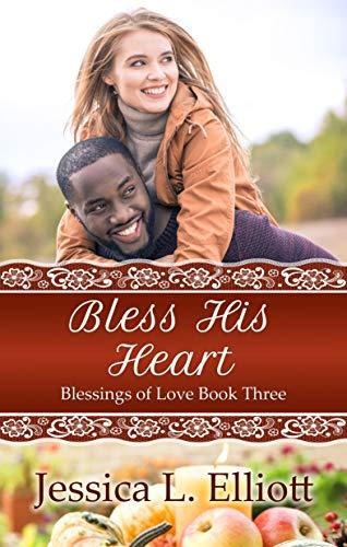 Bless His Heart (Blessings of Love Book 3)  Jessica L. Elliott